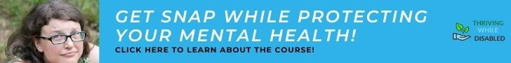 turquoise background. 'Get SNAP while protecting your mental health' in large white letters. 'click here to learn about the course' in smaller brown letters.  Logo on the lefthand side and image of Alison on the left.