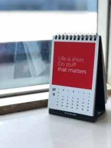calendar with saying 'life is short. Do stuff that matters.'