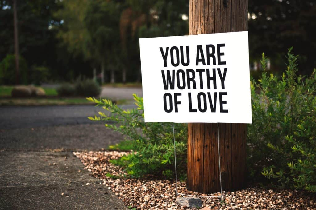 sign 'you are worthy of love'