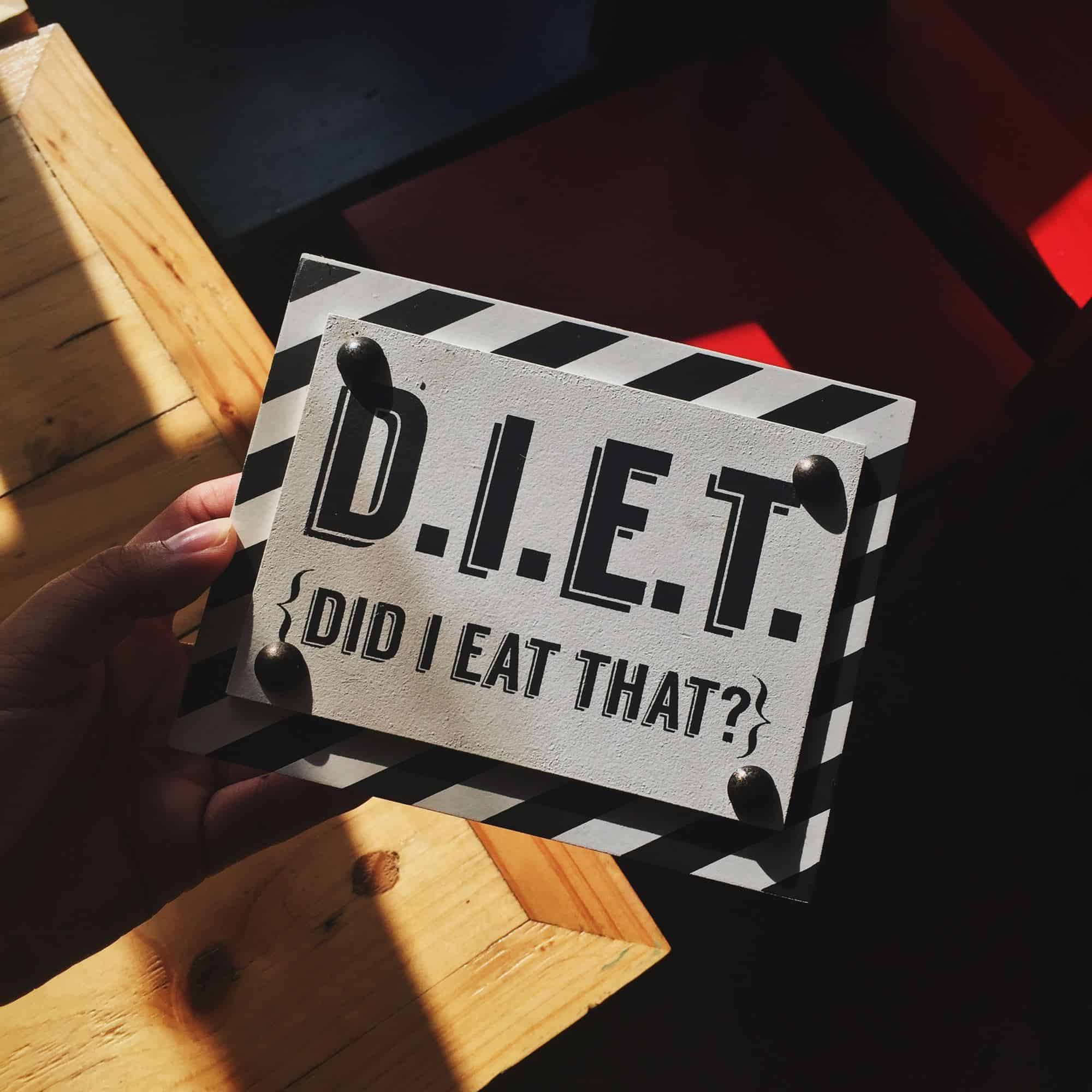 sign reading 'D.I.E.T.(did I eat that?)