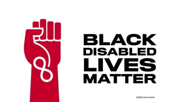 Black Disabled Lives Matter