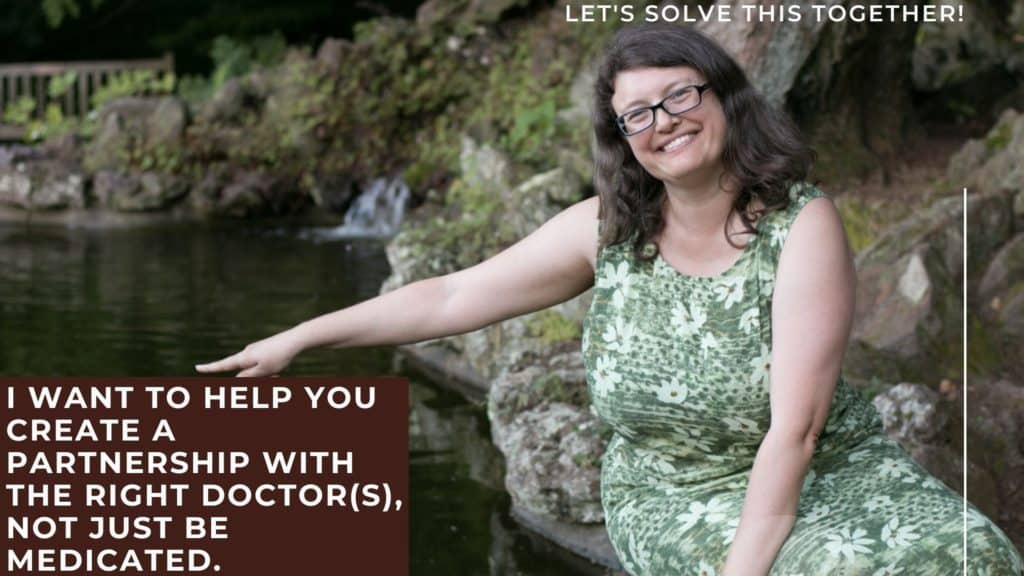 "Alison sitting by water. Text on the top right: ""let's solve this together"" Text bottom left ""I want to help you create a partnership with the right doctors, not just be medicated. Photo by: Terry Manning"