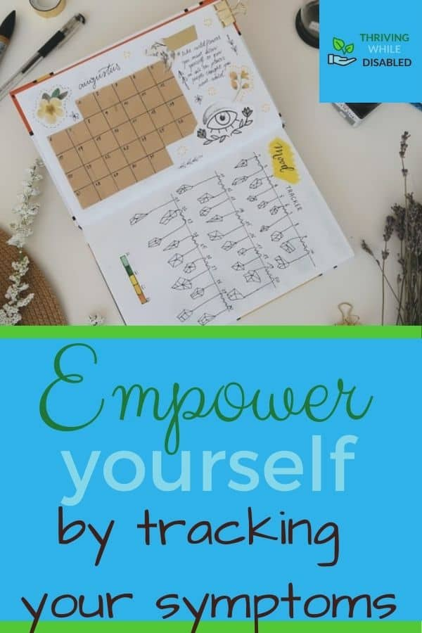 Pinterest image: In the upper right corner of the picture is the Thriving While Disabled logo, while the upper half is a picture of a calender with a collection of leaves drawn underneath, described as a mood tracker. The lower half of the image reads 'Empower yourself by tracking your symptoms'