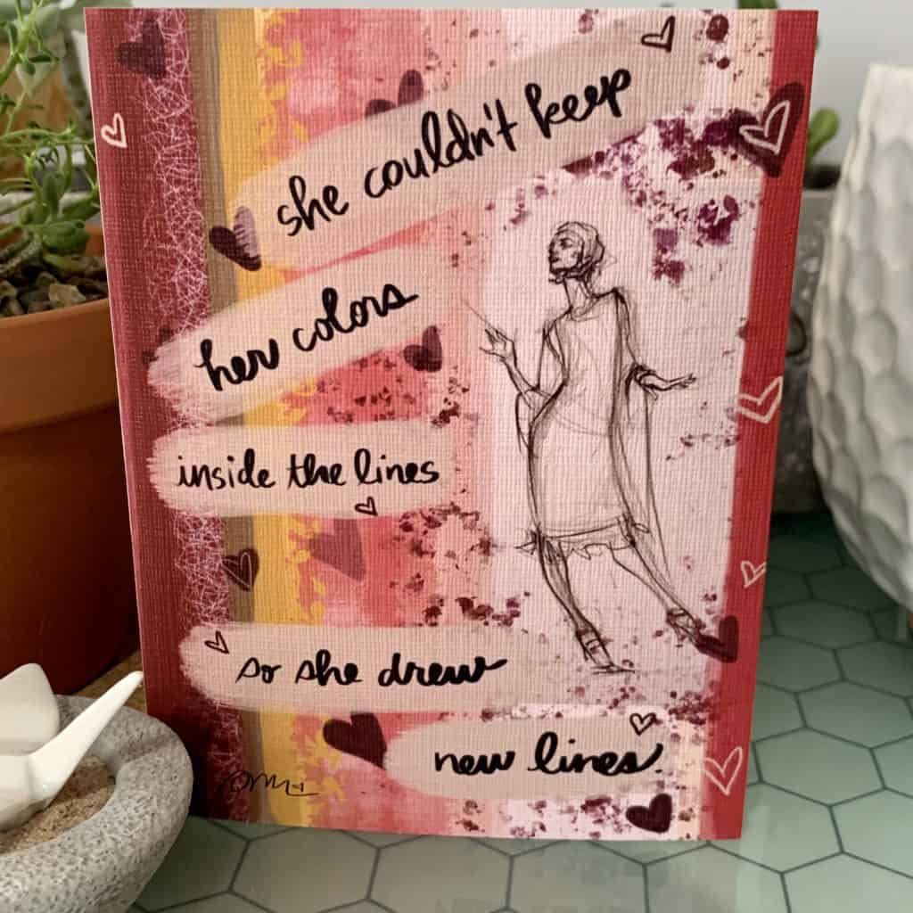"""A greeting card in reds and pinks, with a sketch of a woman on the right.  The text is spread around the document, seemingly haphazardly, """"She couldn't keep her colros inside the line so she drew new lines"""""""